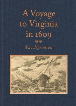 A Voyage to Virginia in 1609: Two Narratives: Strachey's