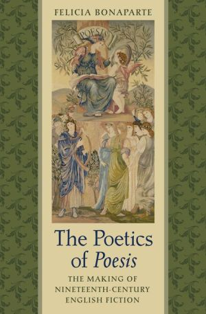 The Poetics of Poesis: The Making of Nineteenth-Century English Fiction