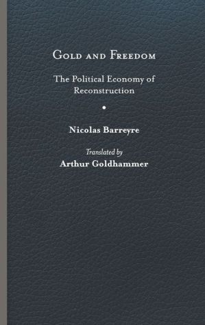Gold and Freedom: The Political Economy of Reconstruction