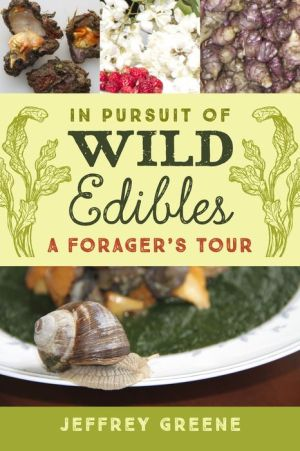 In Pursuit of Wild Edibles: A Forager's Tour