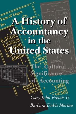 History of Accountancy in the United States: The Cultural Significance of Accounting
