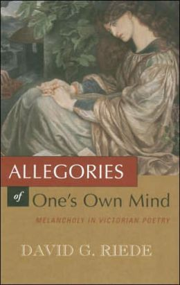 Allegories of One's Own Mind: Melancholy in Victorian Poetry