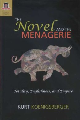 The Novel and the Menagerie: Totality, Englishness, and Empire