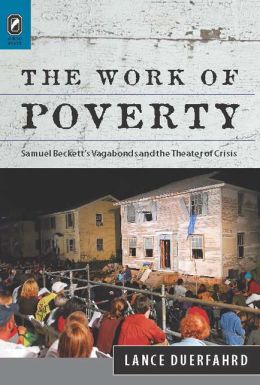 The Work of Poverty: Samuel Beckett's Vagabonds and the Theater of Crisis