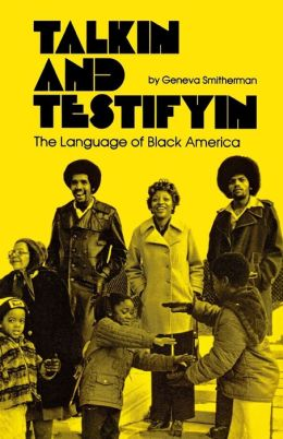 Talkin and Testifyin: The Language of Black America