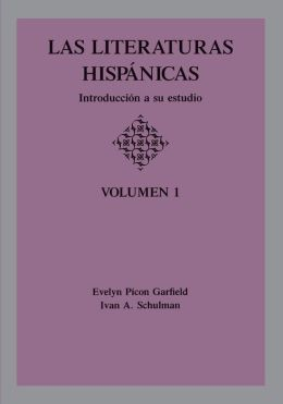 Las Literaturas Hispanicas: Introduccion a su estudio: Volumen 1