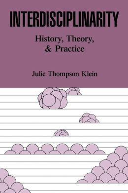 Interdisciplinarity: History, Theory, and Practice