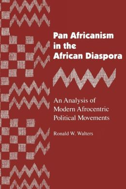 Pan Africanism in the African Diaspora: An Analysis of Modern Afrocentric Political Movements
