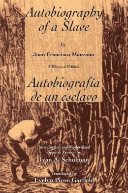 The Autobiography of a Slave / Autobiografia de un esclavo (Bilingual Edition)