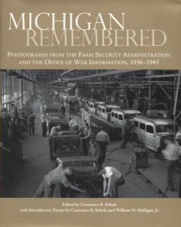 Michigan Remembered: Photographs from the Farm Security Administration and the Office of War Information, 1936-1943