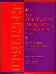 Heritage of Armenian Literature: From the Sixth to the Eighteenth Century