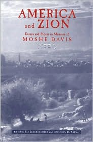America and Zion: Essays and Papers in Memory of Moshe Davis