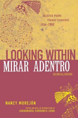 Looking Within/Mirar adentro: Selected Poems/Poemas escogidos, 1954-2000