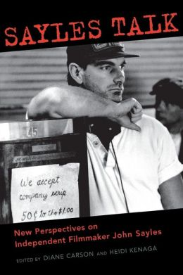 Sayles Talk: New Perspectives on Independent Filmmaker John Sayles