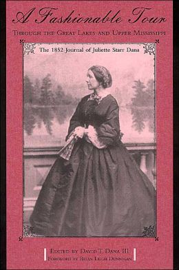 A Fashionable Tour Through the Great Lakes and Upper Mississippi: The 1852 Journal of Juliette Starr Dana