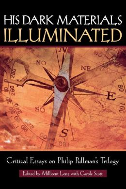 His Dark Materials Illuminated: Critical Essays on Philip Pullman's Trilogy