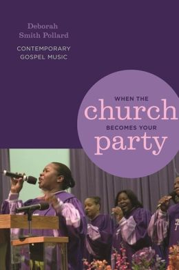 When the Church Becomes Your Party: Contemporary Gospel Music