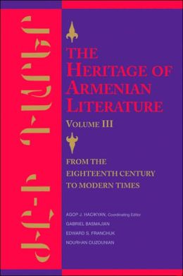 Heritage of Armenian Literature: From the Eighteenth Century to Modern Times