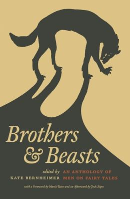 Brothers and Beasts: An Anthology of Men on Fairy Tales