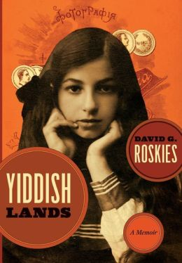 Yiddishlands: A Memoir