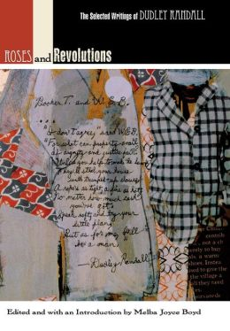 Roses and Revolutions: The Selected Writings of Dudley Randall