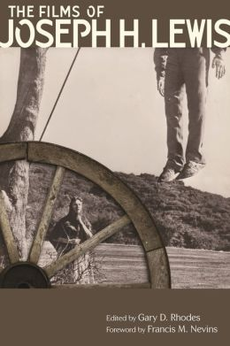 The Films of Joseph H. Lewis