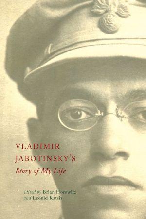 Vladimir Jabotinsky's Story of My Life