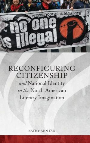 Reconfiguring Citizenship and National Identity in the North American Literary Imagination