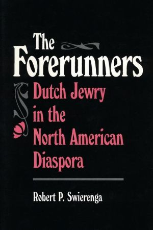 The Forerunners: Dutch Jewry in the North American Diaspora