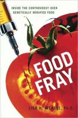 Food Fray: Inside the Controversy over Genetically Modified Food