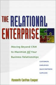 The Relational Enterprise: Moving Beyond CRM to Maximize All Your Business Relationships