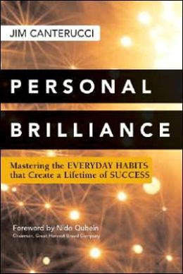 Personal Brilliance: Mastering the Everyday Habits that Create a Lifetime of Success