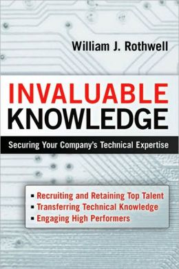 Invaluable Knowledge: Securing Your Company's Technical Expertise