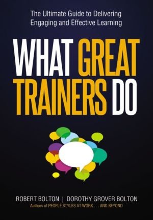 What Great Trainers Do: The Ultimate Guide to Delivering Engaging and Effective Learning