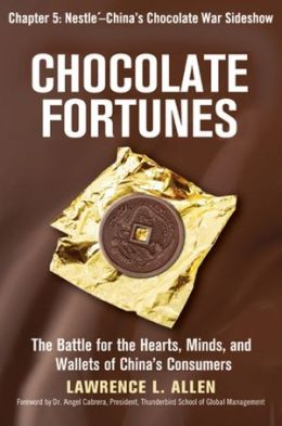Chocolate Fortunes, Chapter 5: Nestle, China's Chocolate War Sideshow