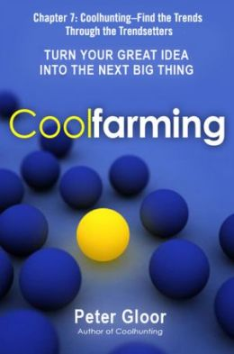 Coolfarming, Chapter 7: CoolHunting, Find the Trends Through the Trendsetters