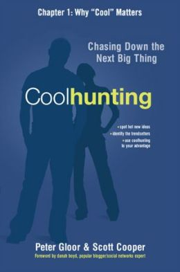 Coolhunting, Chapter 1: Why Cool Matters