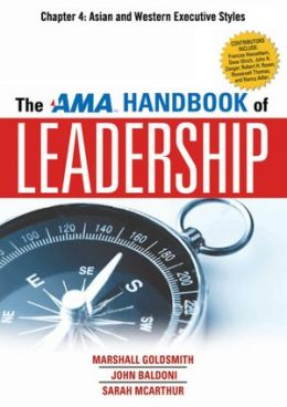 The AMA Handbook of Leadership, Chapter 4: Asian and Western Executive Styles