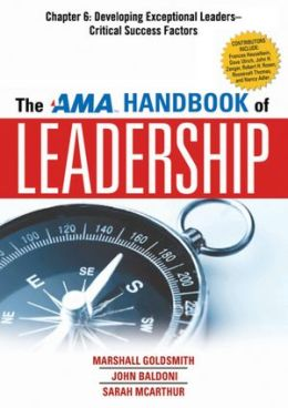 The AMA Handbook of Leadership, Chapter 6: Developing Exceptional Leaders, Critical Success Factors