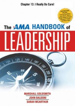 The AMA Handbook of Leadership, Chapter 12: I Really Do Care!