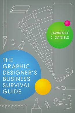 The Graphic Designer's Business Survival Guide
