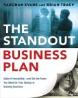 Book Cover Image. Title: The Standout Business Plan:  Make It Irresistible--and Get the Funds You Need for Your Startup or Growing Business, Author: Vaughan Evans