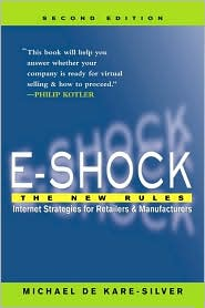 E-Shock: The New Rules: Internet Strategies for Retailers and Manufacturers