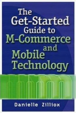 Get-Started Guide to M-Commerce and Mobile Technology