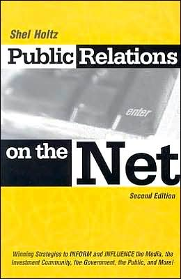 Public Relations on the Net: Winning Strategies to Inform and Influence the Media, the Investment Community