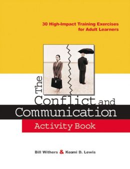 The Conflict and Communication Activity Book: 30 High-Impact Training Exercises for Adult Learners