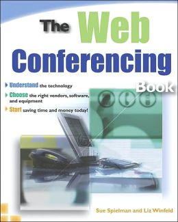 The Web Conferencing Book