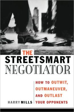The StreetSmart Negotiator: How to Outwit, Outmaneuver, and Outlast Your Opponets