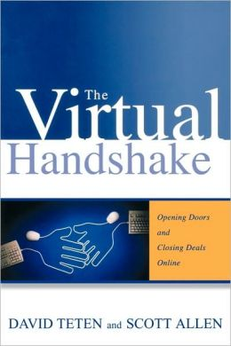 The Virtual Handshake: Opening Doors and Closing Deals Online
