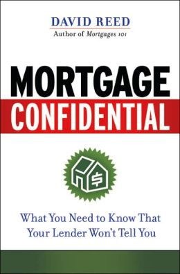 Mortgage Confidential: What You Need to Know That Your Lender Won't Tell You